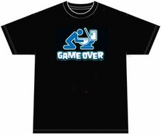 Game Over!  Funny Drunk T-shirt Tee Shirt