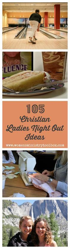 105 Christian ladies Night Out Ideas - Perfect for Women's Ministry fellowships, MOPS, Sunday school classes, and Bible study groups. More