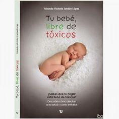 Libro recomendado: Tú bebé libre de tóxicos | Mis Recetas Anticáncer