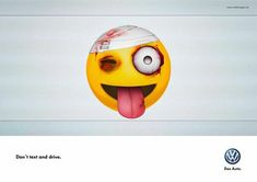 """""""text and drive campaign"""" - As part of a text and drive campaign, these print ads by Volkswagen feature some pretty bruised and battered emojis, showing the dangers of distrac. Clever Advertising, Print Advertising, Print Ads, Marketing And Advertising, Advertising Campaign, Smileys, Volkswagen, Dont Text And Drive, Awareness Campaign"""