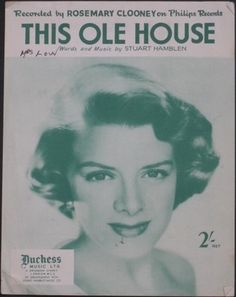 This Ole House featuring Rosemary Clooney 1954 Old Sheet Music, Song Sheet, Vintage Sheet Music, Country Western Songs, This Ole House, Rosemary Clooney, Karen Carpenter, Sing Along Songs, Old Soul
