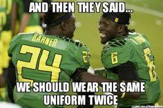 Oregon Ducks. Lol:))). That soo true. They always have new uniforms.