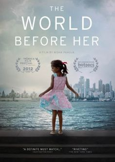 The World Before Her. Using documentaries to bring about change.