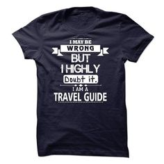 I am a Travel Guide - #lace shirt #hoodies for teens. BUY TODAY AND SAVE => https://www.sunfrog.com/LifeStyle/I-am-a-Travel-Guide-23373743-Guys.html?68278