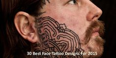 30 Best Face Tattoo Designs For 2015