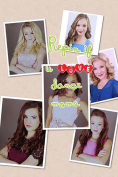 REPIN!!!!!!!!!!! IF U LOVE DANCE MOMS!!!!!!