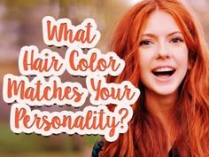 What Hair Color Matches Your Personality? | PlayBuzz