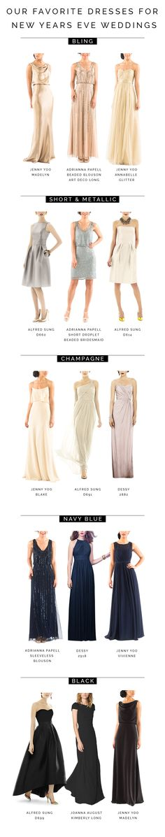 The Best Bridesmaid Dresses for New Years Eve Weddings. Looking for a dress for a New Years Eve wedding? We've pulled together some of our favorite NYE wedding looks. Still need help finding the perfect New Years Eve bridesmaid dress? Sign up on Brideside.com to get connected with your hands-on stylist and shop the collection.