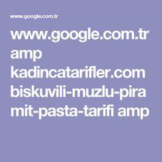 www.google.com.tr amp kadincatarifler.com biskuvili-muzlu-piramit-pasta-tarifi amp