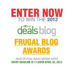 Its here! The 2013 eBay Deals Frugal Blog Award. Enter now to win!