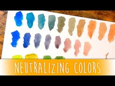 Neutralizing Watercolors - How to Lessen Intensity or Tone Down Colors                                                                                                                                                                                 More