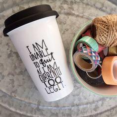 I Am Unable to Quit as I am Currently Too Legit - Funny Travel Mug - Ceramic Travel Mug- Custom Coffee Mug-Hand Painted Travel Mug - Mug by MorningSunshineShop on Etsy https://www.etsy.com/listing/231545111/i-am-unable-to-quit-as-i-am-currently