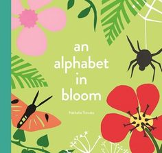 An Alphabet in Bloom by Nathalie Trovato (Classroom Uses: Inferring, Text Structure; Recommended For: Classroom Library, Read Aloud) Bloom Book, Cut Paper Illustration, Book Reviews For Kids, World Of Books, Spring Garden, Little People, Paper Cutting, Childrens Books, Color