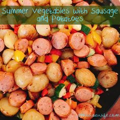 Summer Vegetables with sausage and potatoes Dinner Tonight, August 4 ...