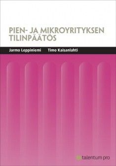 Pien- ja mikroyrityksen tilinpäätös / Leppiniemi Jarmo, 2016