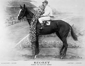 Regret   Most famously known for being the 1st filly to win the Kentucky Derby. Only 3 fillies The others were Genuine Risk in 1980 & Winning Colors in '88.  Regret was born in 1912& won the 1915 Kentucky Derby.She raced 11 times,& won 9 of those races & finished 2nd in one.The one race she did not place in was the 1915 Saratoga Handicap.It should be noted that she was NEVER beaten by another female horse.  She was full of heart & gave the boys a run for their money!