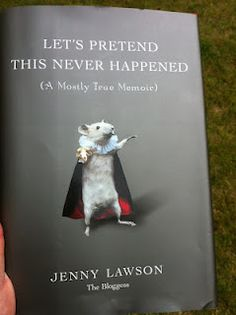 Let's Pretend This Never Happened by Jenny Lawson.  Love her!
