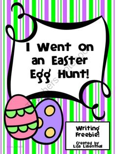 Easter Writing Activity Freebie ~ I Went on an Easter Egg Hunt! product from Lisa-Lilienthal on TeachersNotebook.com