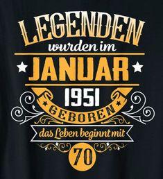 70 Geburtstag Legenden wurden im Januar 1951 geboren T-Shirt #70 geburtstag #januar #1951 Happy Birthday, Company Logo, Logos, August Birthday, February, Gifts For Birthday, Legends, Happy Brithday, Urari La Multi Ani