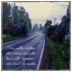 Tämän kevään ja alkukesän ajatuksia Lyric Quotes, Life Quotes, Finnish Words, Note To Self, Women Empowerment, Funny Texts, Favorite Quotes, Journey, Thoughts