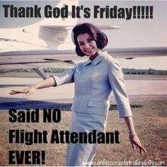 True be known Flight attendants don't know what day it is