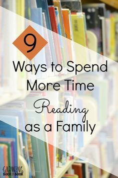 Creative ideas for increasing the amount and time and quality of your family reading time.  Spend more time reading together as a family with these reading tips.