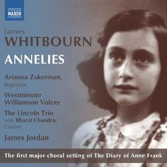 Amazon.com: Whitbourn: Annelies: Bharat Chandra, Arianna Zukerman, James Whitbourn, James Jordan, Westminster Williamson Voices, The Lincoln Trio: Music