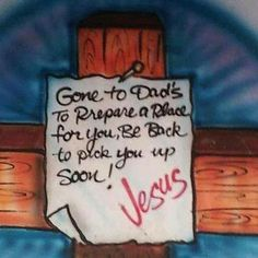 Be back soon... ~Jesus John 14: 1-6 - Let not your heart be troubled: ye believe in God, believe also in me. In my Father's house are many mansions: if it were not so, I would have told you.