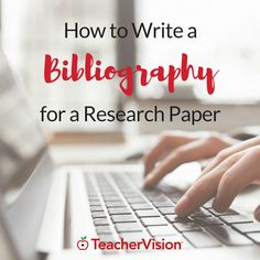 How to Write a Bibliography for a Research Paper (Grades Writing A Bibliography, Essay Writing Help, Writing Resources, Writing Activities, Writing Services, Paper Writing Service, Writing Paper, Study Skills, Study Tips