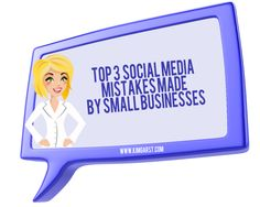 Top 3 Social Media Mistakes Made By Small Businesses