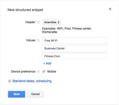 To give advertisers more control (really) over what shows up in the structured snippets in text ads, Google is rolling out structured snippet extensions.  It's a variation on the dynamic structured snippets that came out earlier this year. You'll be able to select the type of values — such as amenities, product types, brands — that makes sense for your campaign and add the values you want included under that list, in the order your want.