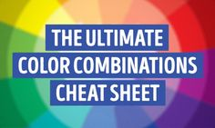 """The ultimate color combinations cheat sheet  Goes beyond basic complimentary colors. Interesting to me since I seem to instinctively do this without knowing the """"why""""."""