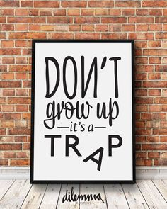 Don't grow up print art, motivational poster, inspirational quote, typography poster, wall decor, wall print, black & white poster