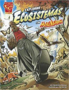 Explorar ecosistemas con Max Axiom, supercientífico (Ciencia gráfica) (Spanish Edition) by Agnieszka Biskup; 978-1429694001