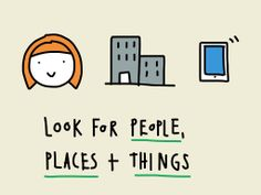 Look for people, places, and things.  Sort through information for people, places, and things and their interactions with each other. This is what makes a story interesting.
