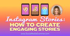 Social Media Marketing Podcast 236. In this episode, Sue B Zimmerman explores Instagram Stories, the short-form video blogging feature from Instagram.
