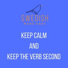 verb comes second Learn Swedish, Swedish Language, Word Order, Camping Stuff, Vacation Ideas, Languages, Grammar, Finland, Make It Simple