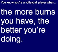You know you're a volleyball player when... my knees and forearms and elbows look horrible.