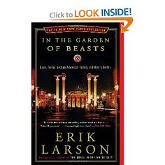 In the Garden of Beasts: Love, Terror, and an American Family in Hitler's Berlin - if you like Devil in the White City, pick up this one next.