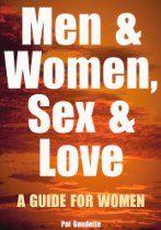 Men & Women, Sex & Love: A Guide for Women