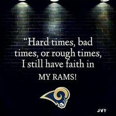 I'm Rams Girl, always have always will... win or lose that's my team