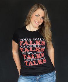 Loving this Black 'Walk Talks' Tee - Women on #zulily! #zulilyfinds