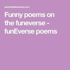 Funny poems on the funeverse - funEverse poems