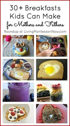 Roundup post with 30+ easy, healthy, and fun breakfast ideas kids can make for Mother's Day, Father's Day, or a parent's birthday. Post includes Montessori food preparation activities and the Montessori Monday permanent collection.