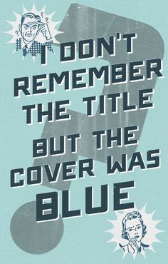 """I don't remember the title, but the cover was blue."" Display based on the ever popular book request."