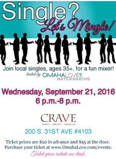 Our Singles Meet & Mingle is only two weeks away! Meet local singles, ages 35+, at CRAVE Restaurant (Omaha, NE)! Bring a friend and make new ones while sipping on signature cocktails!  Space is limited, so reserve your spot today at www.OmahaLove.com!