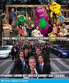One barney for kids, one barney for adults. Fair enough. Both Barneys taught me so many things. :P