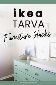 See these amazing furniture hacks using the IKEA Tarva dresser
