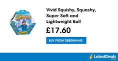 Vivid Squishy, Squashy, Super Soft and Lightweight Ball, £17.60 at Debenhams