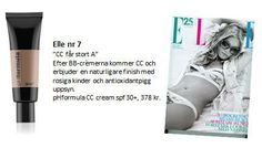 """pHformula's CC cream is published in next month's Sweden Elle magazine! Translated it says:  """"CC gets an A"""" After the BB-creams comes the CC-creams, which offers a more natural finish with rosy cheeks and an antioxidant-look."""